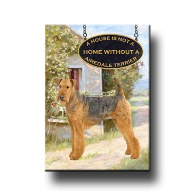 AIREDALE TERRIER A House Is Not A Home FRIDGE MAGNET