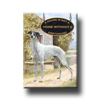GREYHOUND A House Is Not A Home FRIDGE MAGNET No3