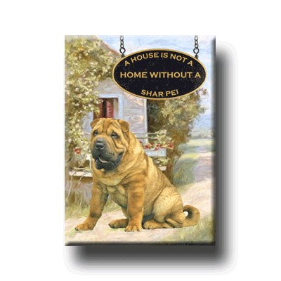 SHAR PEI A House Is Not A Home FRIDGE MAGNET