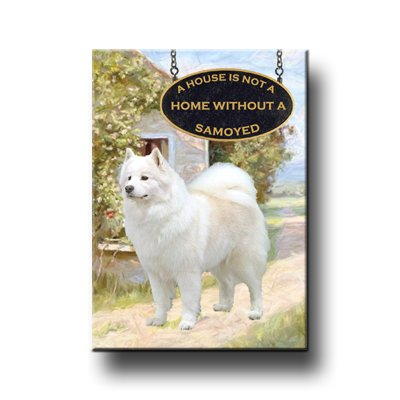 SAMOYED A House Is Not A Home FRIDGE MAGNET