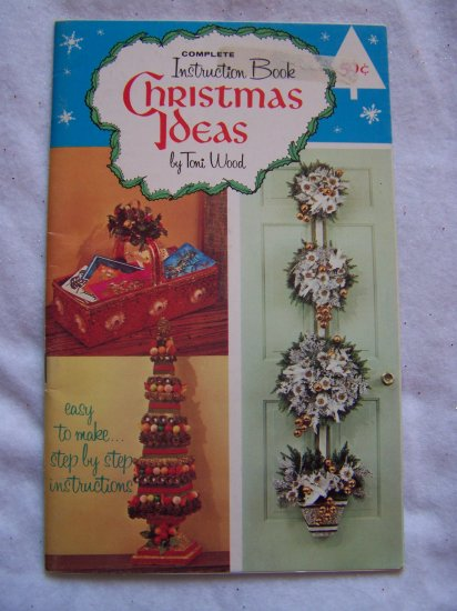 51 Vintage Christmas Ideas Instruction Book by Toni Wood