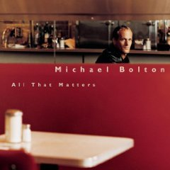 All That Matters by Michael Bolton