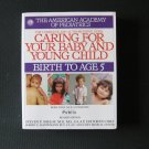 The Complete and Authoritative Guide Caring for baby and young child Birth to Age 5