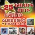 EMILIO GUERRERO Y CHARRO BAND-25 GOLDEN HITS