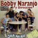 BOBBY NARANJO Y DIRECCION-SHA-NA-NA