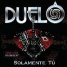 DUELO=SOLAMENTE TU