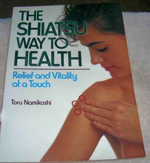 Shiatsu Way to Health: Relief and Vitality at a Touch (Paperback),