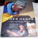 In Her Hands: Craftswomen Changing the World (HCDJ), 2000,