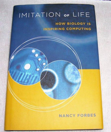 Imitation of Life: How Biology Is Inspiring Computing, 2004