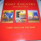 Cozy Country Decorating: Fabric Ideas, (HCDJ) , 1997