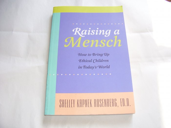 Raising a Mensch, (SC),NEW 2003, How to Bring Up Ethical Children in Today's World