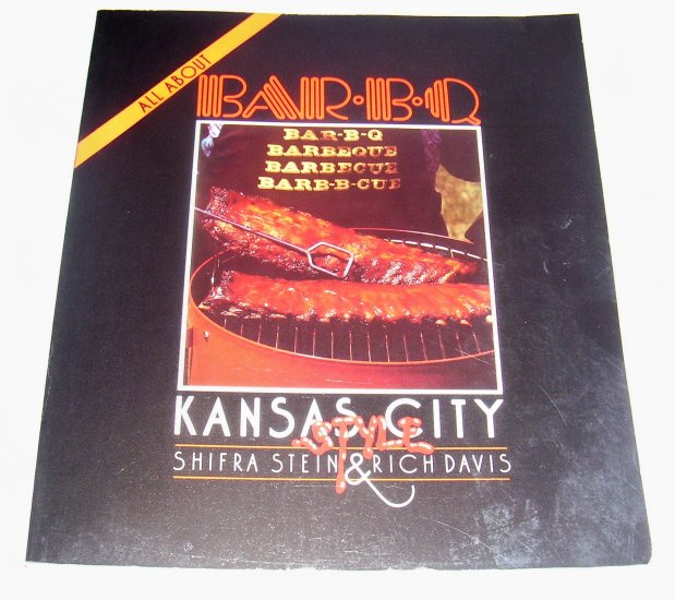 All About Barbecue: Kansas City Style, Paperback,1985,