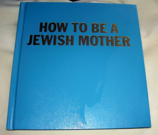 How to be a Jewish Mother: a Very Lovely Training Manual, (hc), 1984, Very Good Condition++
