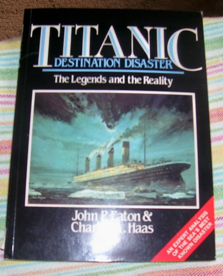 Titanic: Destination Disaster, (Paperback, 1ST AMERICAN EDITION 1987,