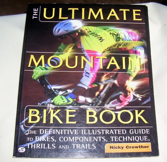 The Ultimate Mountain Bike Book: The Definitive Illustrated Guide, sc,