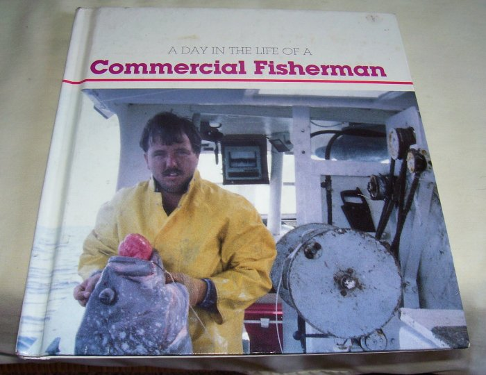 A Day in the Life of a Commercial Fisherman, 1988, HC