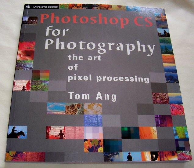 Photoshop CS for Photography: The Art of Pixel Processing, 2005, NEW SC
