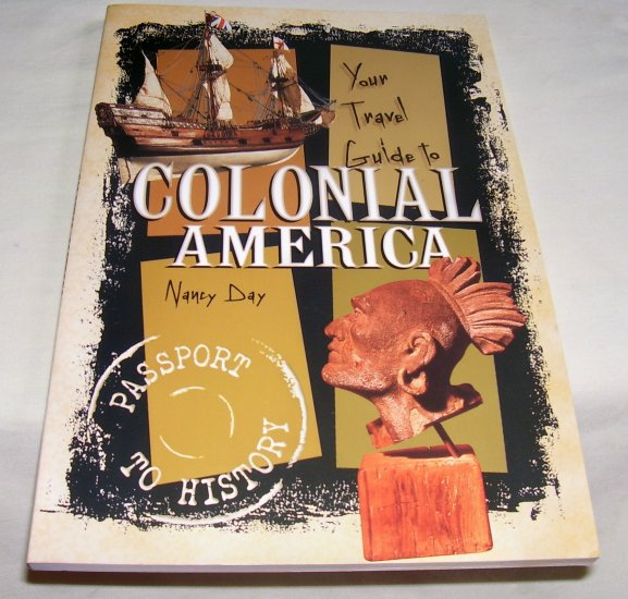 Your Travel Guide to Colonial America, (Passport to History),2001 SC