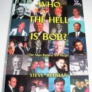 Who the Hell Is Bob,(2001), Bob Walsh, Promoter