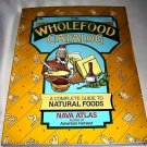Wholefood Catalog,1988), Natural Foods, Guide & Recipes