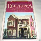 Dollhouses & Dioramas. 1980 sc, Build, Finish, Renovate