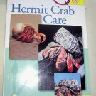 Hermit Crab. Quick and Easy Care, 2003 SC, Hermit Crabs