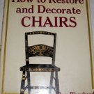 HOW TO RESTORE AND DECORATE CHAIRS, RESTORATION, CHAIRS