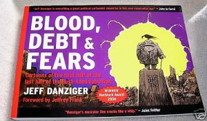 Blood, Debt & Fears,2006,Political Cartoons, G.W. Bush