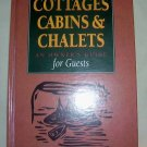 Cottages, Cabins & Chalets (1997 hc),  Vacation Homes