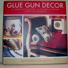 Glue Gun Decor,(2005 hcdj), How to Dress up Your Home,