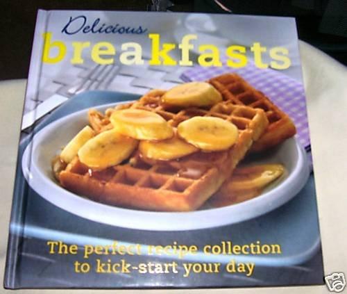 DELICIOUS BREAKFASTS,2007, BREAKFAST, BRUNCH, SMOOTHIES
