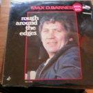 Max D. Barnes Rough Around the Edges LP