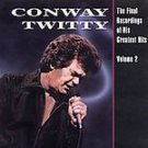 Conway Twitty The Final Recordings Of His Greatest Hits Vol. 2