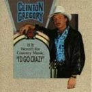 Clinton Gregory  I'd Go Crazy If It Weren't for Country Music cd