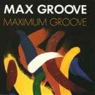 Max Groove Maximum Groove CD
