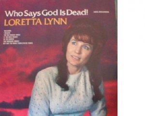 Loretta Lynn Who Says GOD Is Dead LP