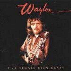 Waylon I've Always Been Crazy LP