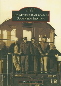 The Monon Railroad In Southern Indiana