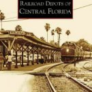 Railroad Depots in Central Florida