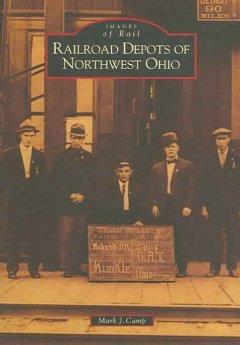Railroad Depots Of Northwest Ohio