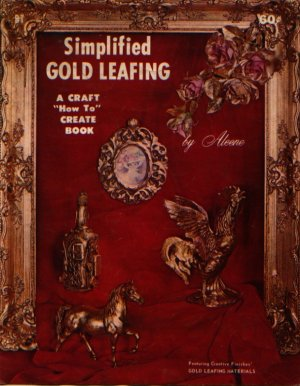 """Simplified Gold Leafing A Craft """"How To"""" Create Book by Aleene"""