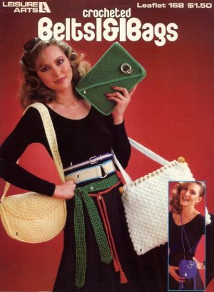 Crocheted Belts & Bags - Leisure Arts Leaflet 168