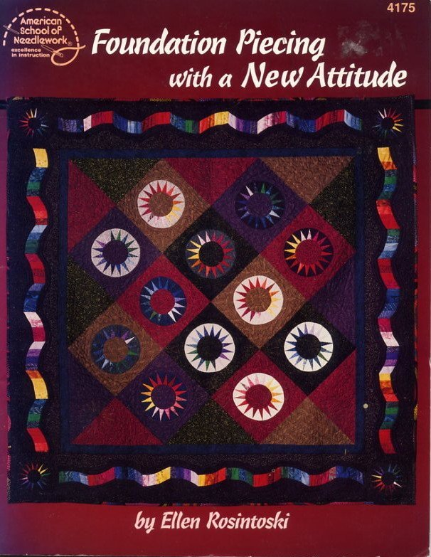 Foundation Piecing with a New Attitude Quilt Book - American School of Needlework 4175