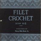 Filet Crochet Book No 1 - House of White Birches