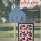Schoolhouse Wallhanging by Eleanor Burns From the Quilt in a Day Series Books