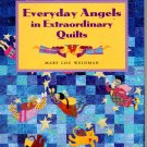 Everyday Angels in Extraordinary Quilts by Mary Lou Weidman - Softcover That Patchwork Place B357