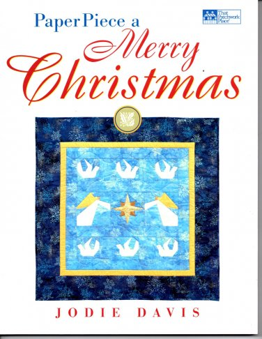 Paper Piece a Merry Christmas by Jodie Davis - Softcover That Patchwork Place B417