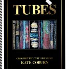 Tubes - Crocheting with Beads II by Kate Coburn