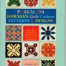 Poakalani Hawaiian Quilt Cushion Patterns & Designs Volume Two - Mutual Publishing