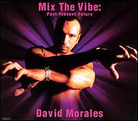 Mix the Vibe: Past Present Future by David Morales